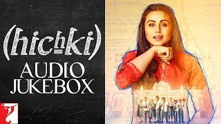 Hichki Audio Jukebox | Rani Mukerji