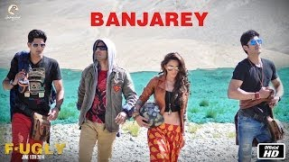 Fugly : Banjarey Full Song HD