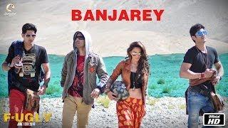 Fugly : Banjarey Full Song HD