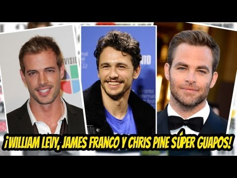 William Levy, James Franco Y Chris Pine Sper Guapos!