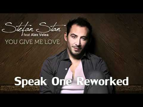 Stefan Stan feat. Alex Velea - You give me love [Speak One Reworked]
