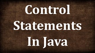 Control Statements in Java - Part 2 | JAVA9S.com