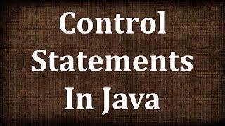Control Statements in Java - Part 2 | JAVA9S.com