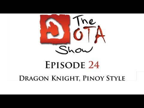 The Dota Show #24: Dragon Knight, Pinoy Style