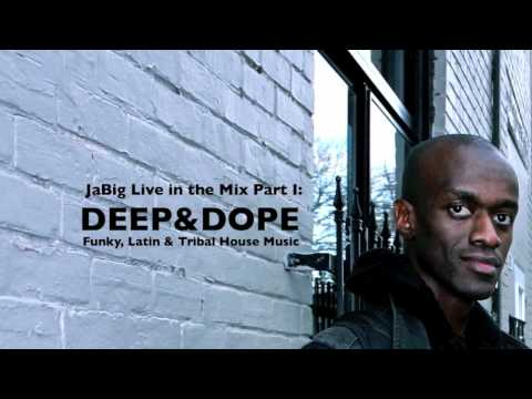 Funky, Latin & Tribal House Music | DEEP & DOPE Live Club DJ Mix by JaBig (Part 1) - jabig