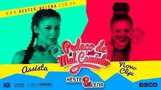 PEDAÇO DE MAL CAMINHO - Héster & Helena