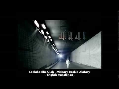 Mishary Rashid Alafasy La ilaha illAllah with English translation