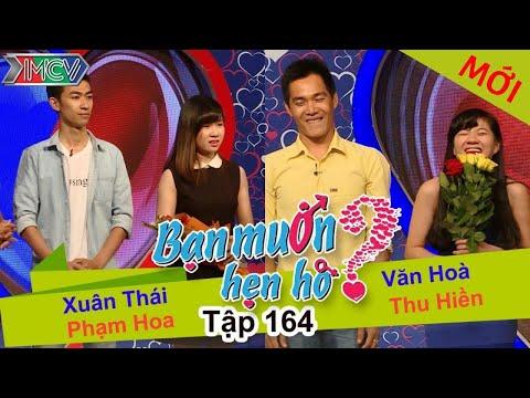 BẠN MUỐN HẸN HÒ – Tập 164 | Xuân Thái – Phạm Hoa | Văn Hòa – Thu Hiền | 02/05/2016
