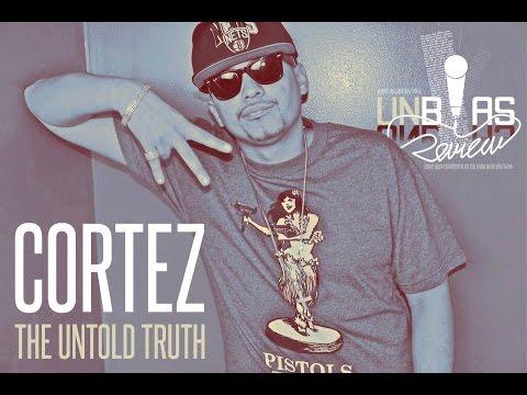 CORTEZ: The Untold Truth