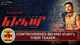 Controversies behind Ilayathalapathy Vijay's 'Theri' Teaser News  online Controversies behind Ilayathalapathy Vijay's 'Theri' Teaser Thanthi TV News