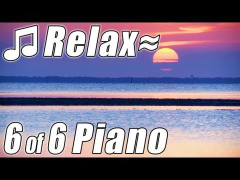 RELAXING PIANO #6 Songs Romantic Music Ocean Instrumental Classical Relax Slow Smooth HD 1080p
