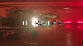 TI - Grand Hustle Trailer