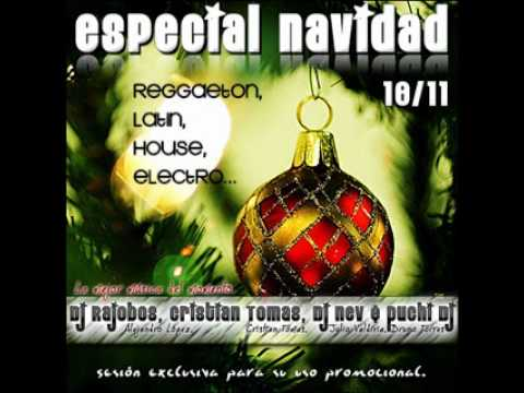 02. Especial Navidad 10-11 (Dj Rajobos, Cristian Tomas Dj, Dj nev & puchi Dj)