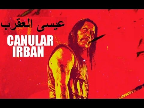 IRBAN CANULAR : EL SCORPION عيسى العقرب