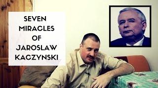 7 miracles of Jarosław Kaczynski