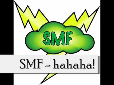 SMF - hahaha!