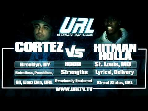 URL Presents HITMAN HOLLA vs CORTEZ RD 1