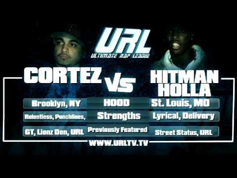 URL Presents HITMAN HOLLA vs CORTEZ RD 1