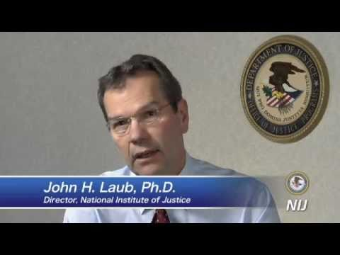John H. Laub: The Importance of Partnerships to NIJ-s Mission