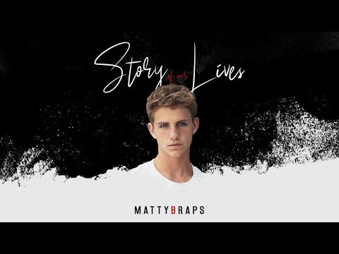 MattyBRaps – Story of Our Lives