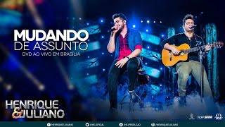 Henrique e Juliano – Mudando de Assunto DVD Ao vivo em Brasília Vídeo Oficial