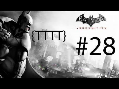 Batman Arkham City - Walkthrough Gameplay - Part 28 [HD] (X360/PS3/PC)
