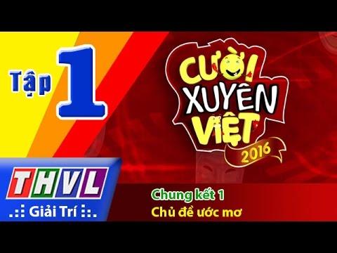 THVL | Cười xuyên Việt 2016 – Tập 1 | Chung kết 1: Chủ đề ước mơ