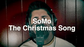 The Christmas Song by SoMo