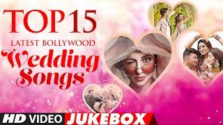 Top 15 Latest Bollywood Wedding SongsNew Indian Wedding SongsHindi Wedding Songs  Video Jukebox