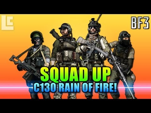 Squad Up - C130 Rain Of Fire (Battlefield 3 Gameplay/Commentary)