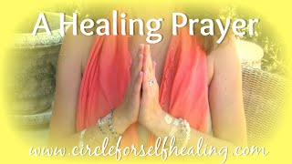*A Healing Prayer* - Affirmations for Healing