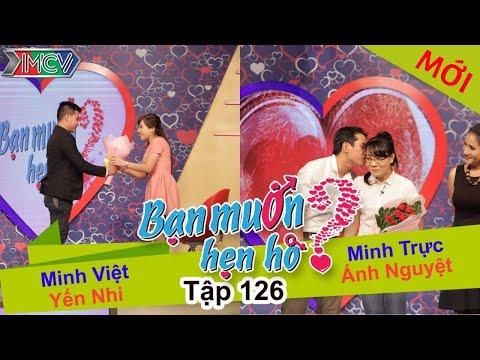 BẠN MUỐN HẸN HÒ – Tập 126 | Minh Việt – Yến Nhi | Minh…