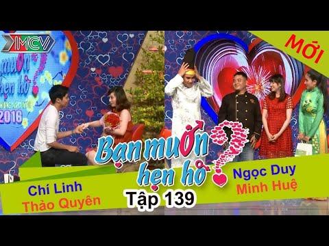BẠN MUỐN HẸN HÒ – Tập 139 | Chí Linh – Thảo Quyên | Ngọc Duy – Minh Huệ | 07/02/2016