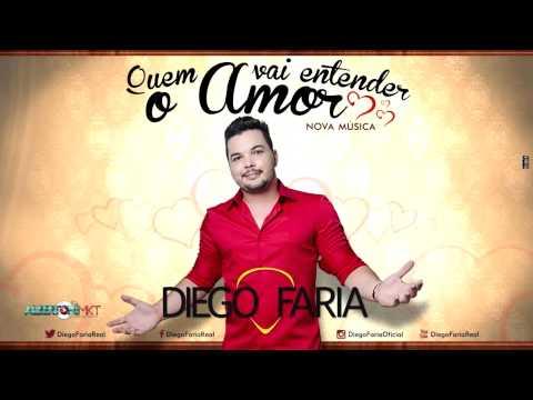 Diego Faria - Quem Vai Entender o Amor