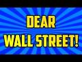 Dear Wall Street...