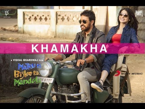 Khamakha - Matru Ki Bijlee Ka Mandola Video Song