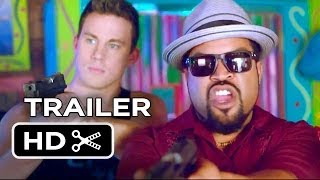 22 Jump Street Official Trailer (2014) - Channing Tatum Movie HD