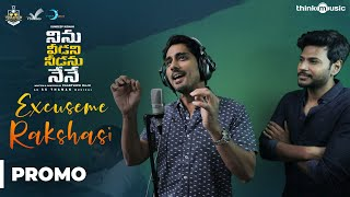 Ninu Veedani Needanu Nene | Excuse Me Rakshasi Song Promo
