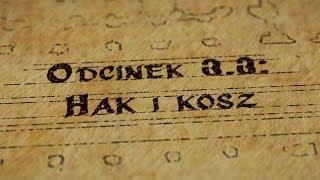 Grupy Impro - Hultaje Starego Gdańska - Odcinek 3.3 - Hak i kosz
