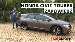 Honda Civic Tourer - zapowiedź testu