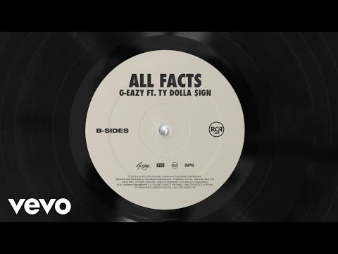 G-Eazy – All Facts  ft. Ty Dolla $ign