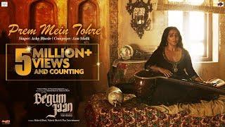 Prem Mein Tohre | Begum Jaan