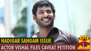 Watch Nadigar Sangam Issue : Actor Vishal files CAVEAT Petition Red Pix tv Kollywood News 03/Jul/2015 online