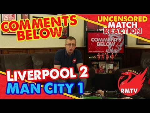 Liverpool 2-1 Man City | 'COMMENTS BELOW' Uncensored Match Reaction