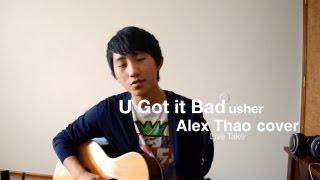 U Got it Bad - Usher (Alex Thao Cover)