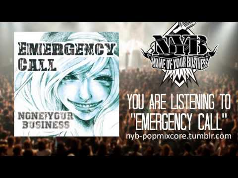 None of Your Business - Emergency Call