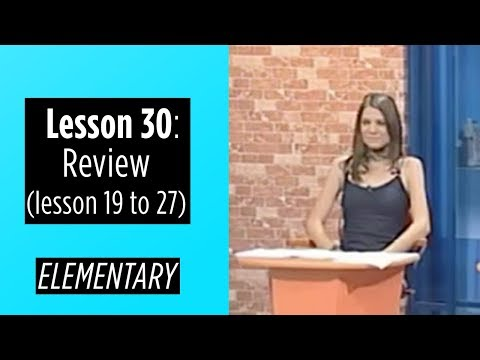 Elementary Levels - Lesson 30: Review (Lesson 19 to 27)