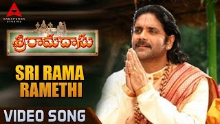 Sri Rama Rama Ramethi Video Song || Sri Ramadasu