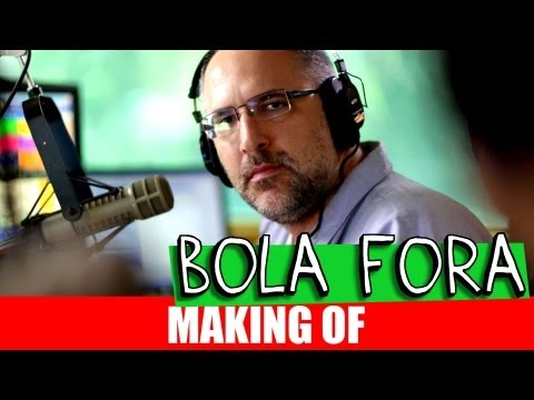 MAKING OF - BOLA FORA