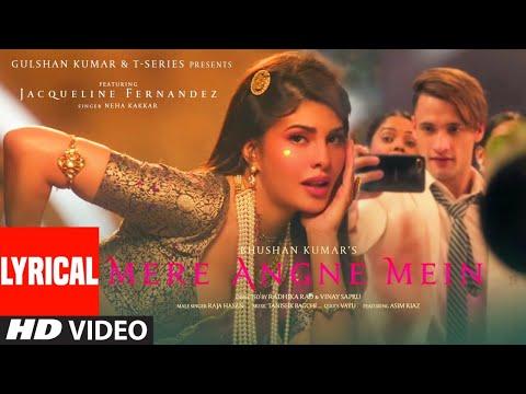 Lyrical: Mere Angne Mein  Jacqueline F,Asim R  Neha K, Raja H, Tanishk B   Radhika-Vinay   Bhushan K